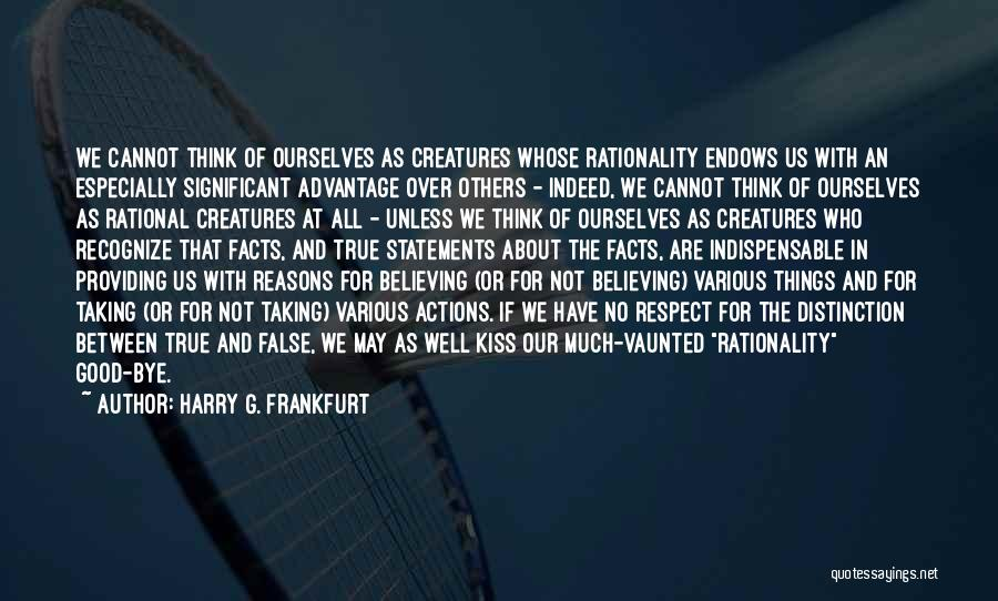 Think Good About Others Quotes By Harry G. Frankfurt
