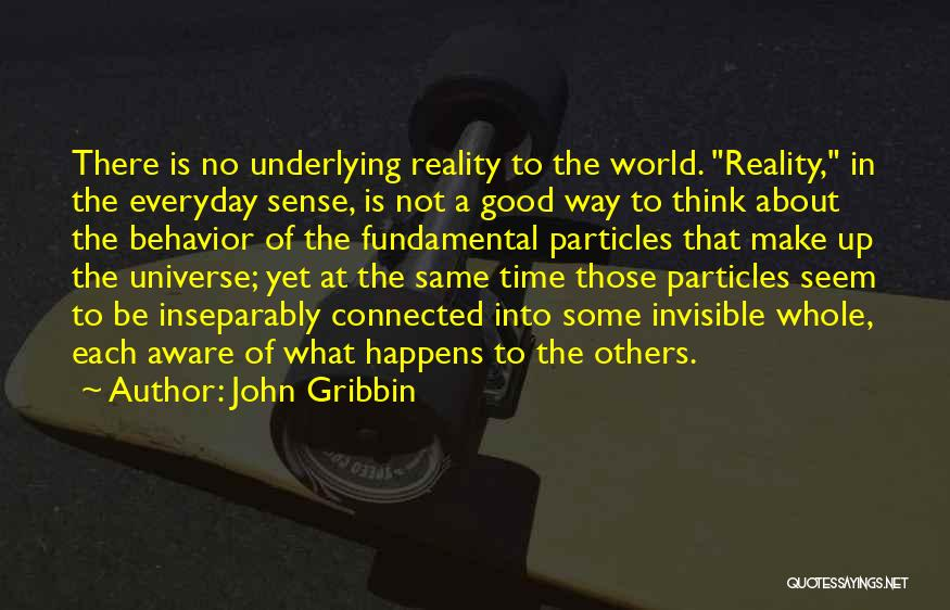 Think Good About Others Quotes By John Gribbin