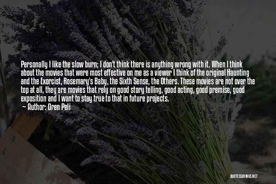 Think Good About Others Quotes By Oren Peli