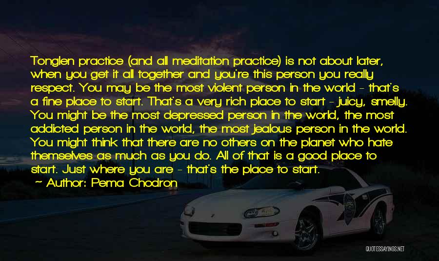 Think Good About Others Quotes By Pema Chodron