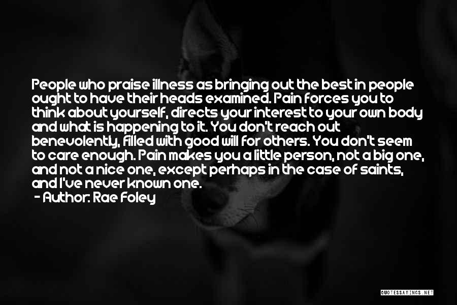 Think Good About Others Quotes By Rae Foley