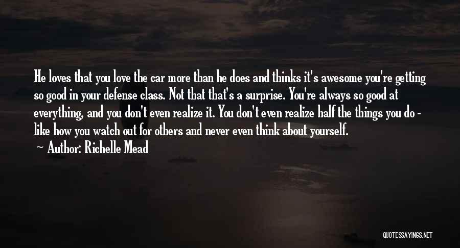 Think Good About Others Quotes By Richelle Mead