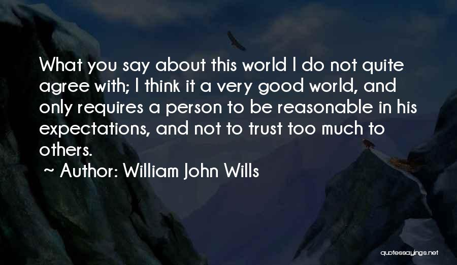 Think Good About Others Quotes By William John Wills