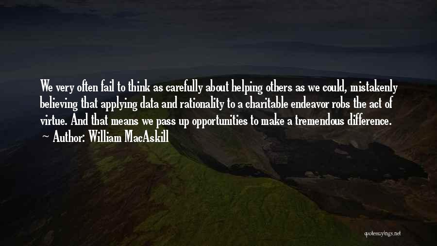 Think Good About Others Quotes By William MacAskill