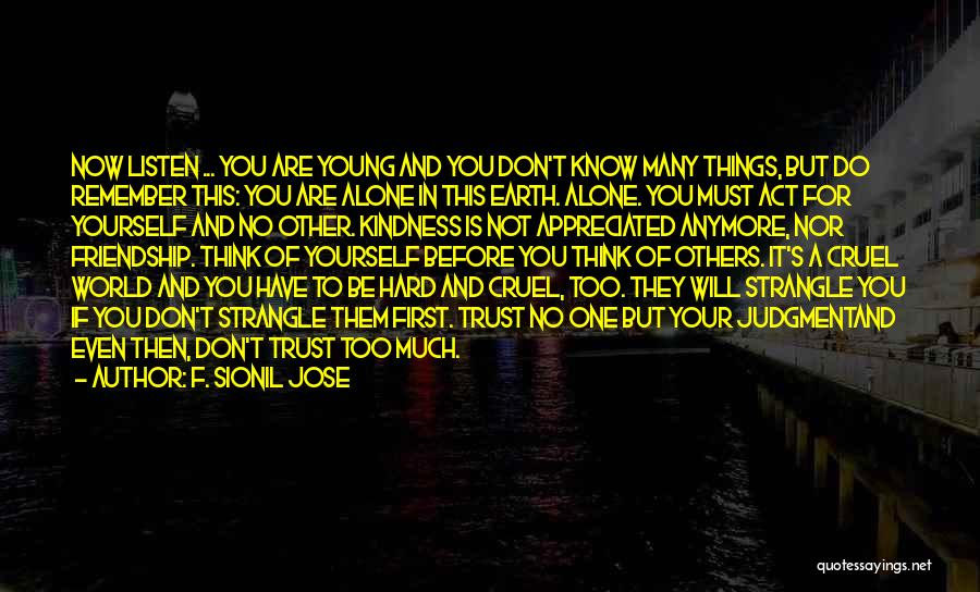 Think Of Others Before Yourself Quotes By F. Sionil Jose