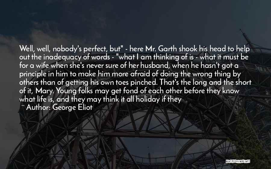 Think Of Others Before Yourself Quotes By George Eliot