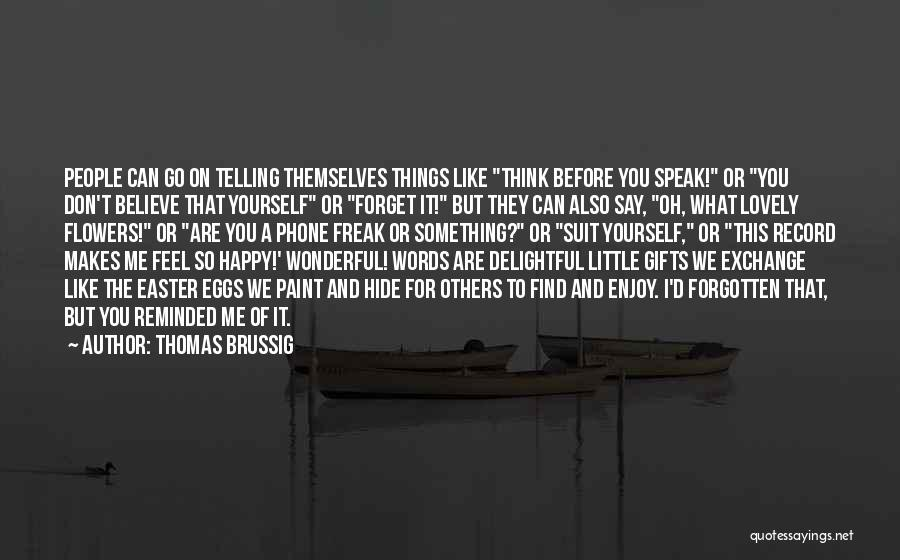Think Of Others Before Yourself Quotes By Thomas Brussig