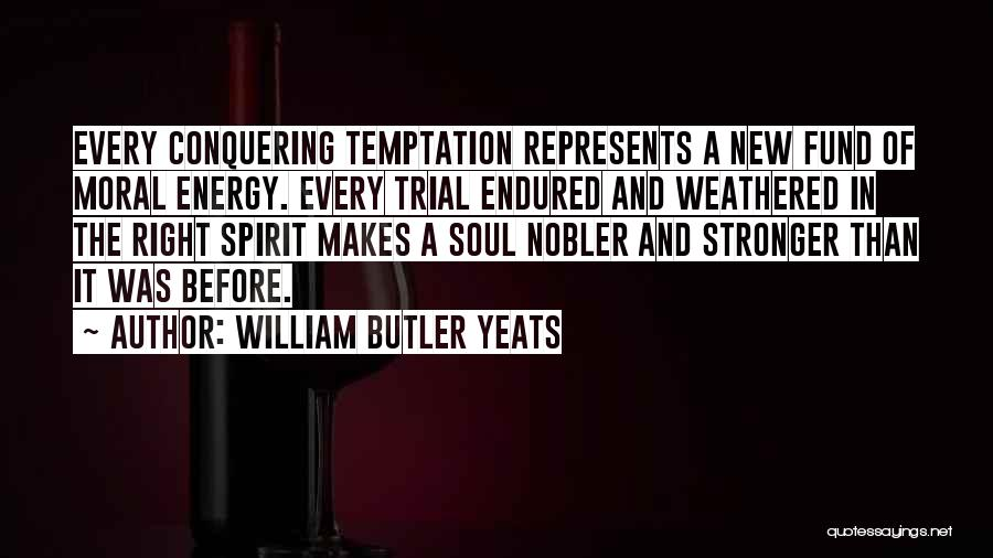 Think Of Others Before Yourself Quotes By William Butler Yeats