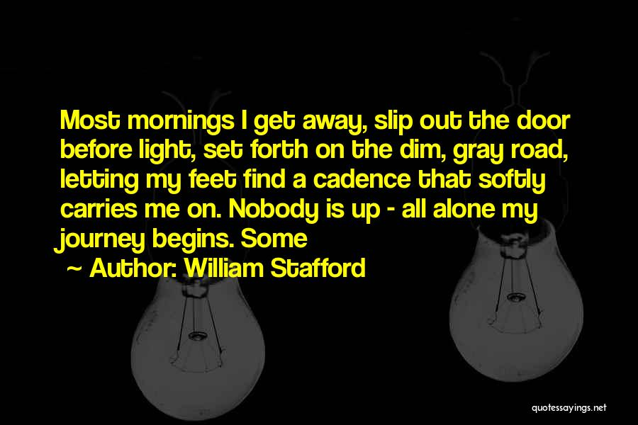 Think Of Others Before Yourself Quotes By William Stafford