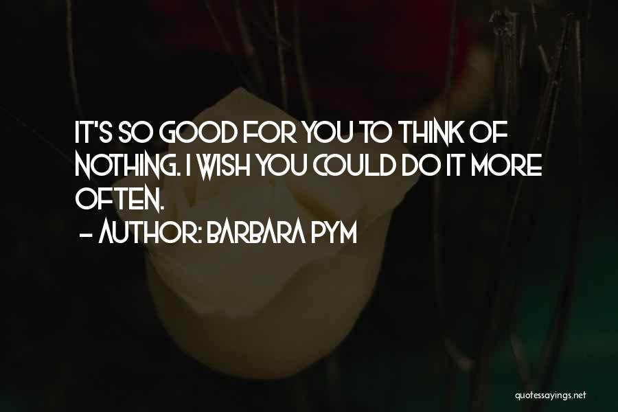 Think Of You Often Quotes By Barbara Pym