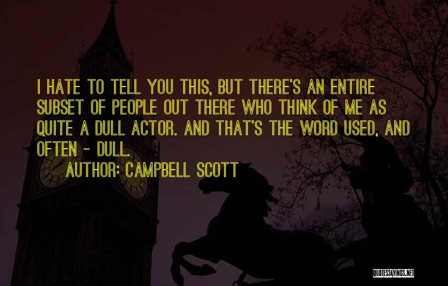 Think Of You Often Quotes By Campbell Scott