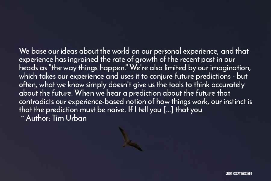 Think Of You Often Quotes By Tim Urban