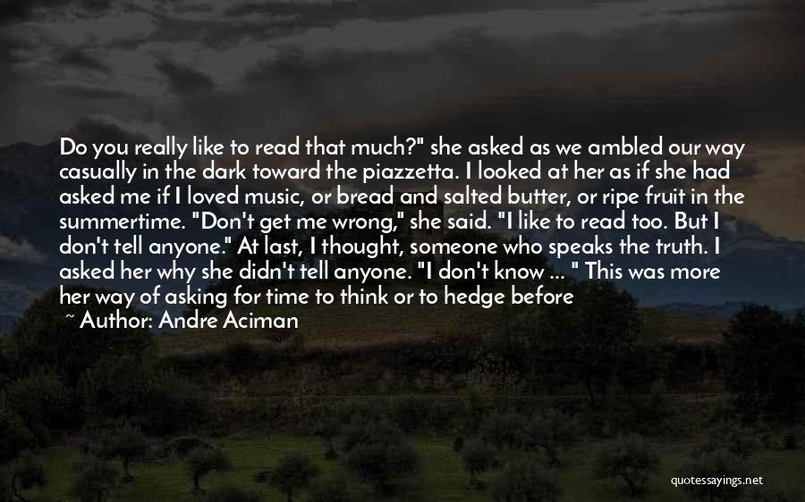 Think You Know Someone Quotes By Andre Aciman