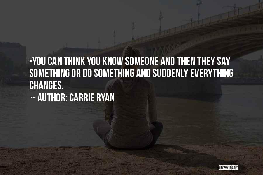 Think You Know Someone Quotes By Carrie Ryan