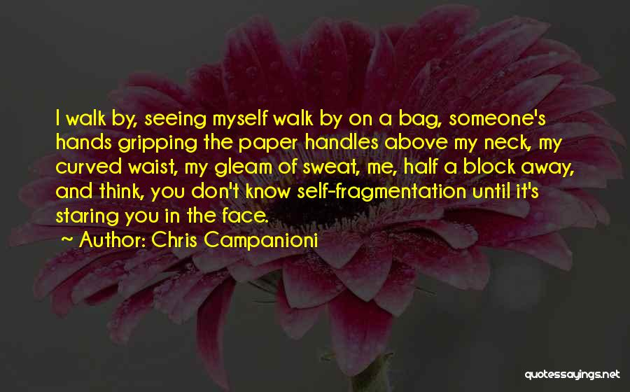 Think You Know Someone Quotes By Chris Campanioni