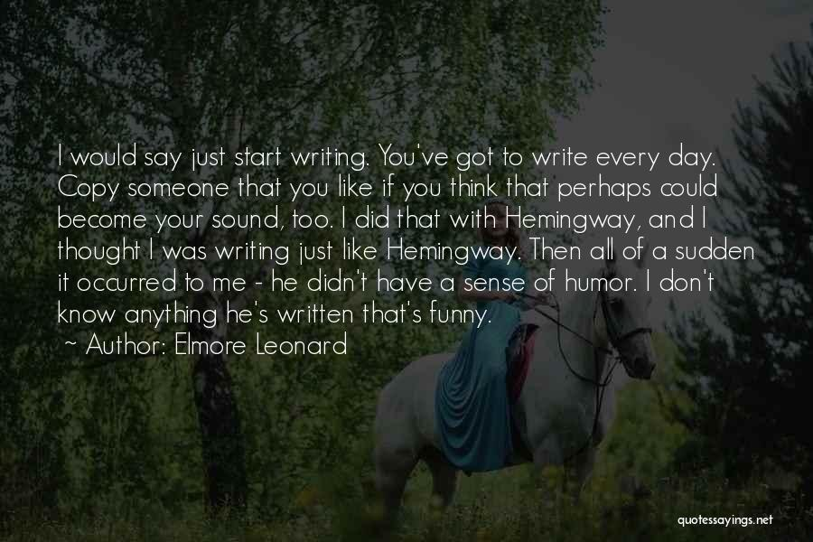 Think You Know Someone Quotes By Elmore Leonard