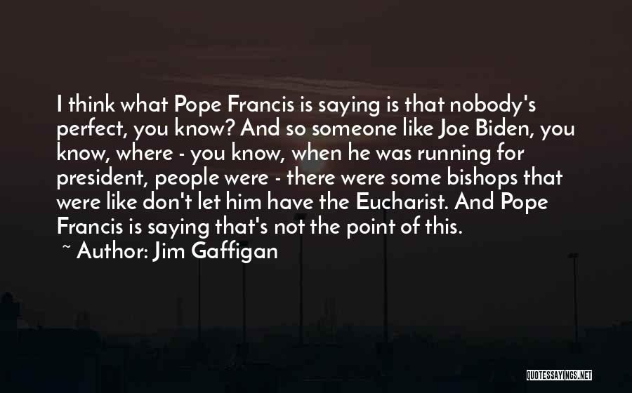 Think You Know Someone Quotes By Jim Gaffigan