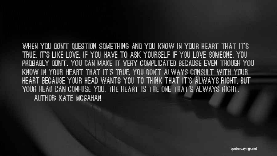 Think You Know Someone Quotes By Kate McGahan