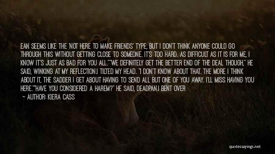 Think You Know Someone Quotes By Kiera Cass