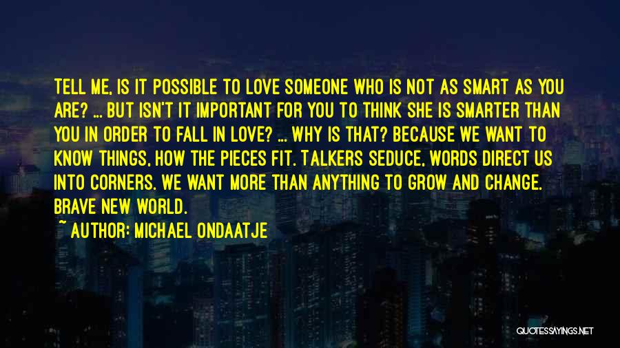 Think You Know Someone Quotes By Michael Ondaatje