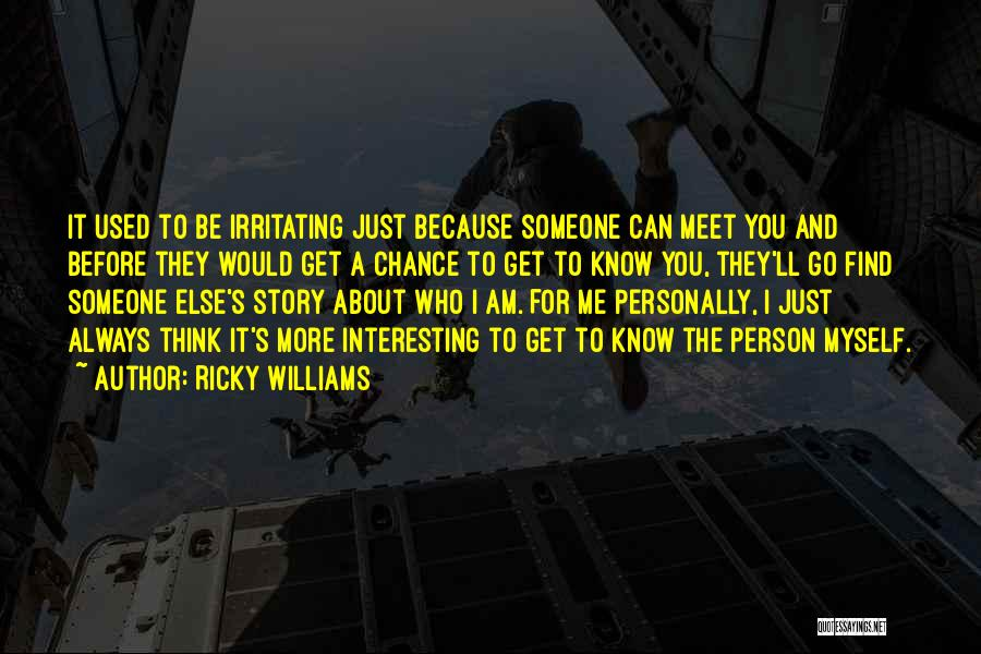 Think You Know Someone Quotes By Ricky Williams