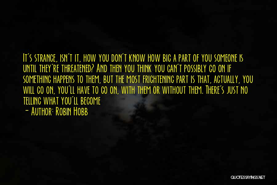 Think You Know Someone Quotes By Robin Hobb