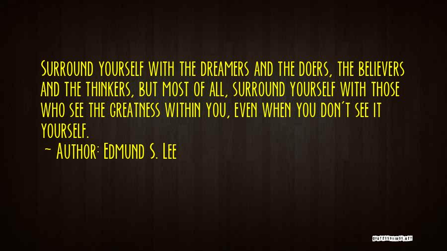 Thinkers And Doers Quotes By Edmund S. Lee