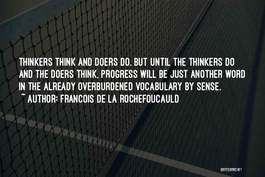 Thinkers And Doers Quotes By Francois De La Rochefoucauld