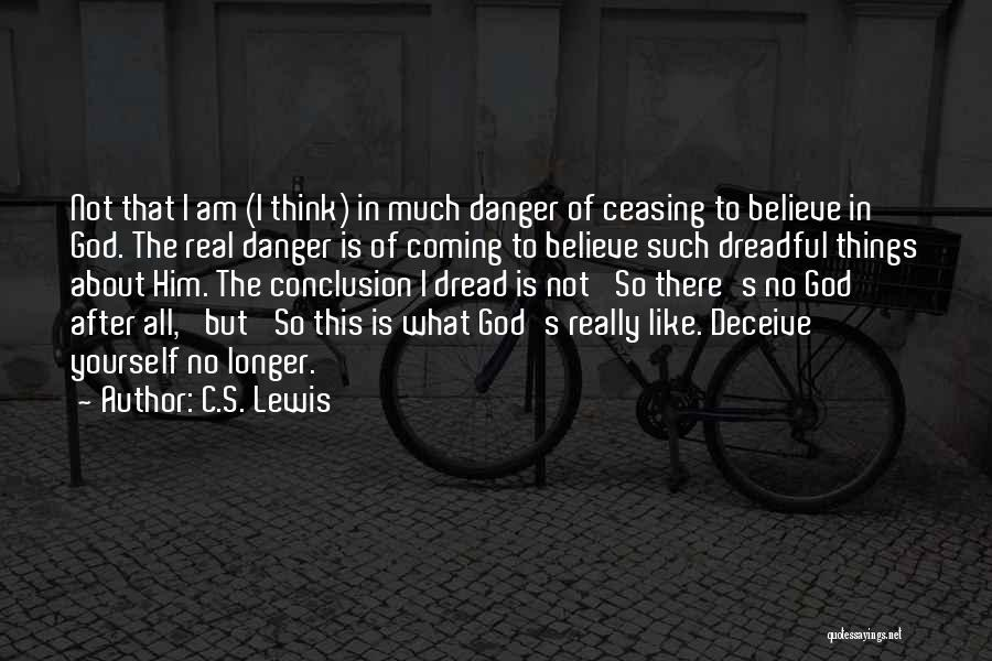 Thinking About Him Quotes By C.S. Lewis