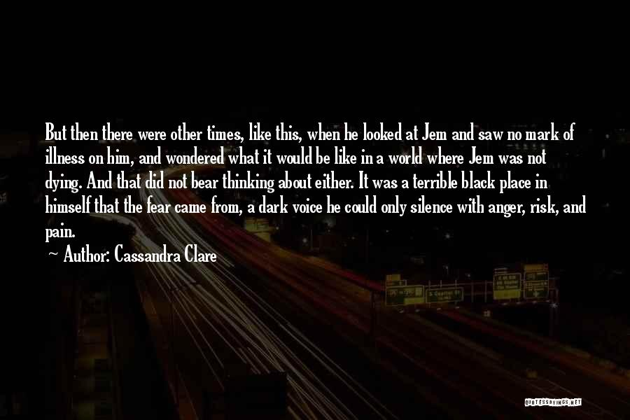 Thinking About Him Quotes By Cassandra Clare