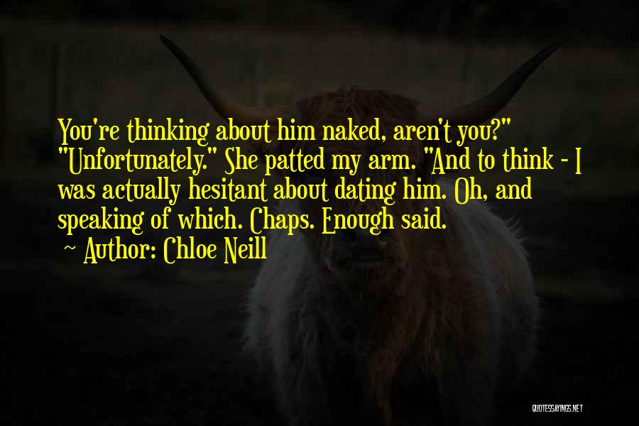 Thinking About Him Quotes By Chloe Neill