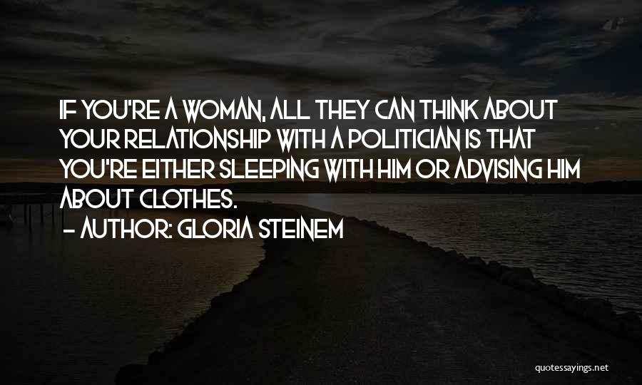 Thinking About Him Quotes By Gloria Steinem