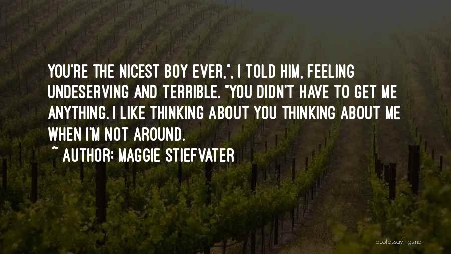 Thinking About Him Quotes By Maggie Stiefvater
