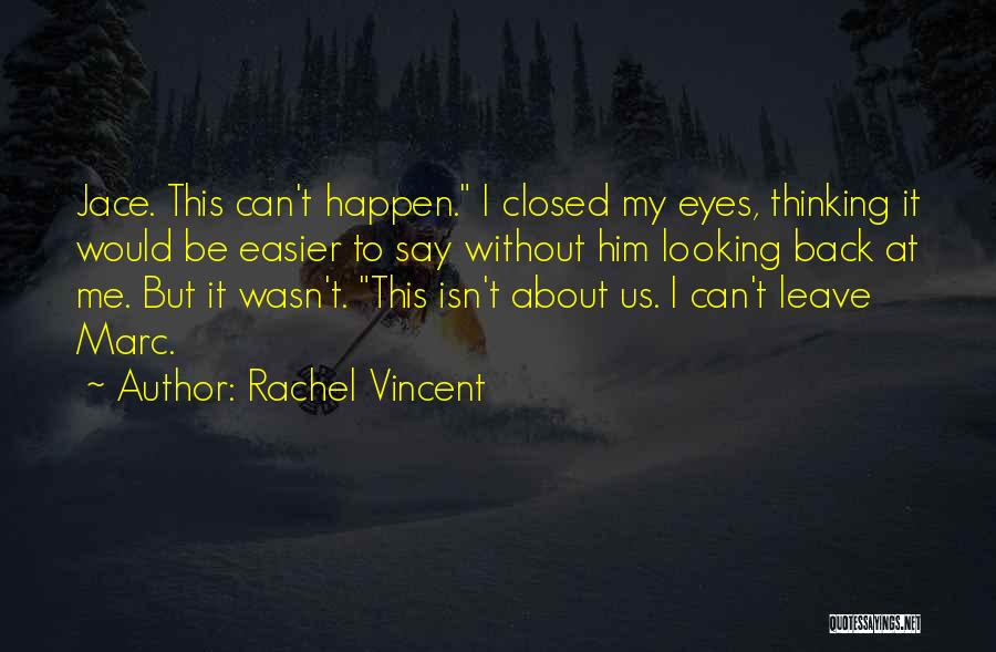 Thinking About Him Quotes By Rachel Vincent