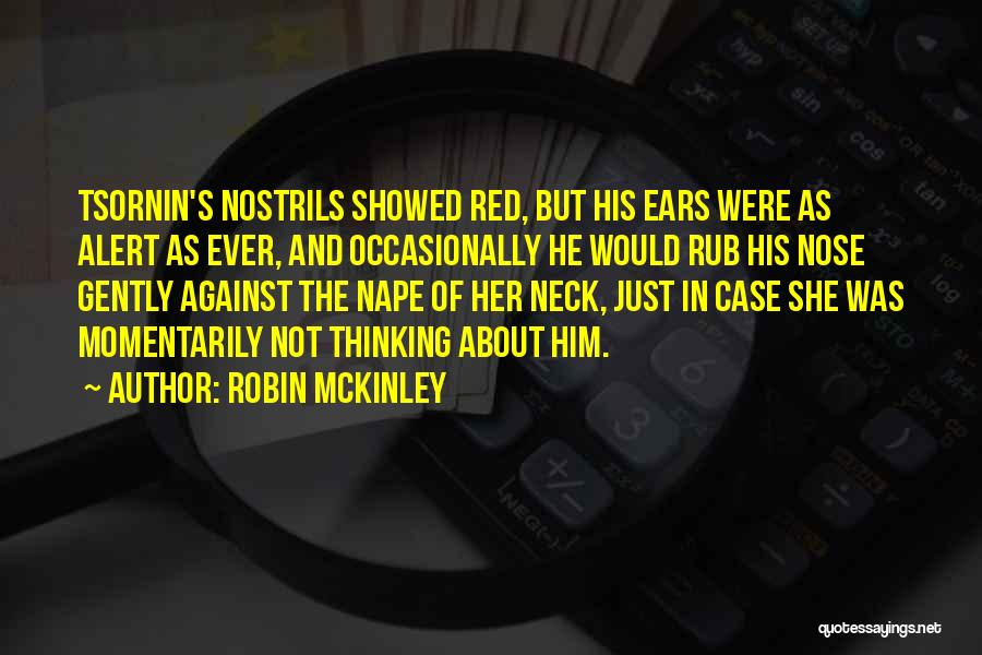 Thinking About Him Quotes By Robin McKinley