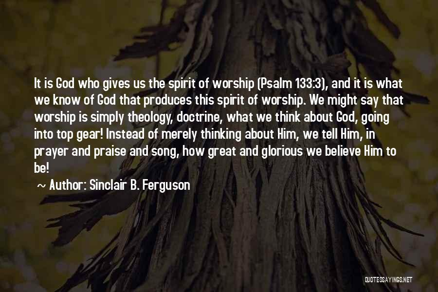 Thinking About Him Quotes By Sinclair B. Ferguson