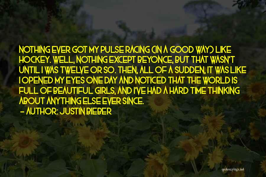 Thinking About That Girl Quotes By Justin Bieber