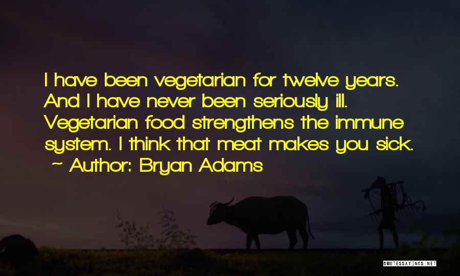 Thinking Ill Of Others Quotes By Bryan Adams