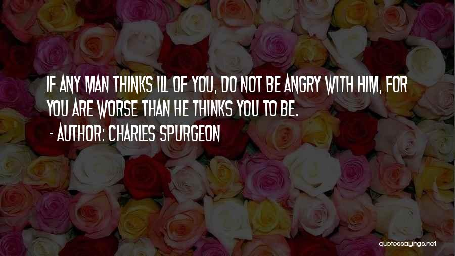 Thinking Ill Of Others Quotes By Charles Spurgeon