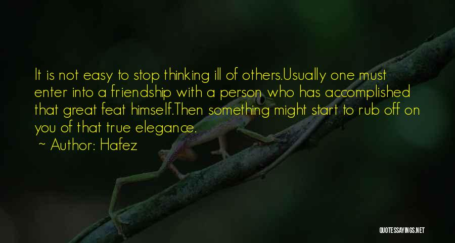 Thinking Ill Of Others Quotes By Hafez