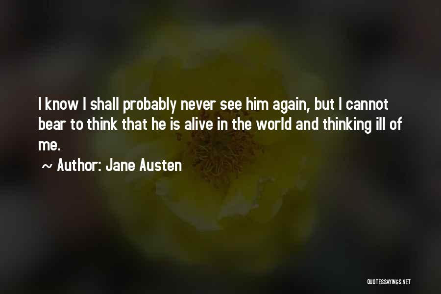 Thinking Ill Of Others Quotes By Jane Austen