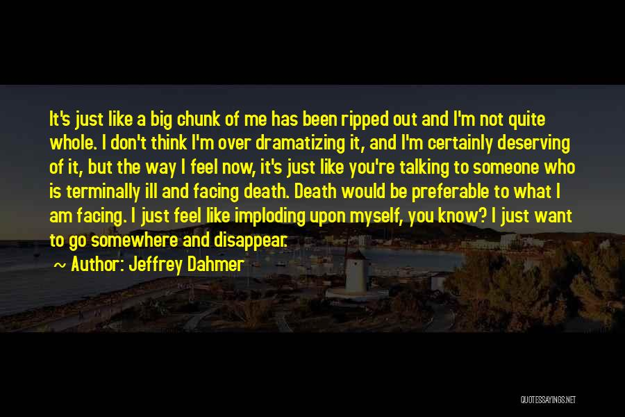 Thinking Ill Of Others Quotes By Jeffrey Dahmer