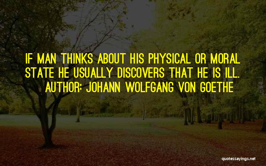 Thinking Ill Of Others Quotes By Johann Wolfgang Von Goethe