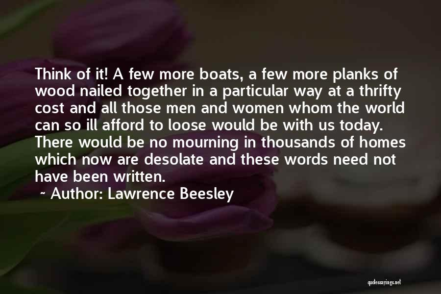Thinking Ill Of Others Quotes By Lawrence Beesley