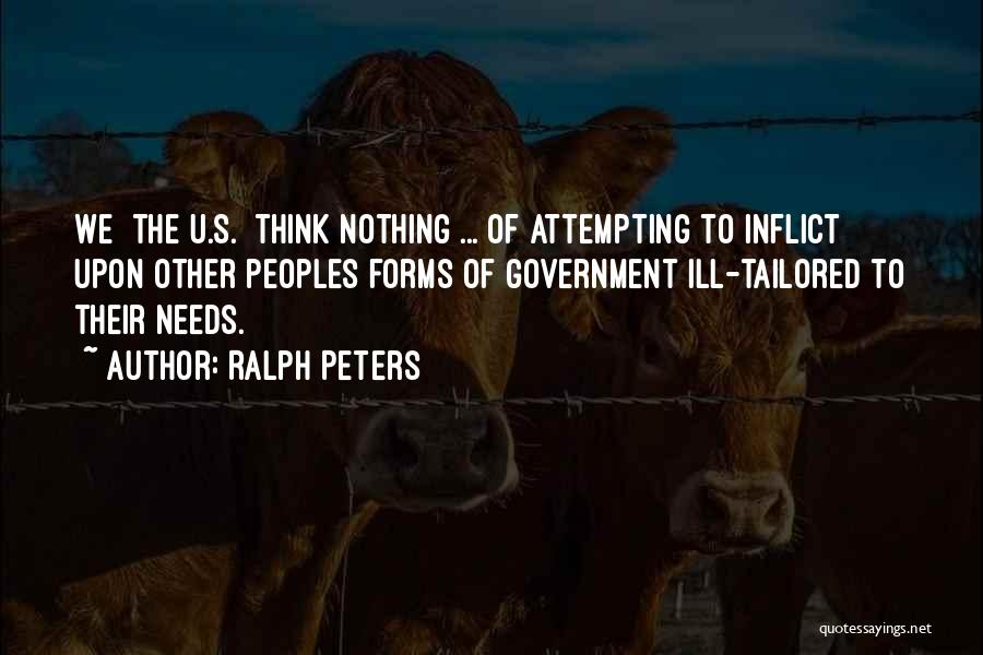 Thinking Ill Of Others Quotes By Ralph Peters