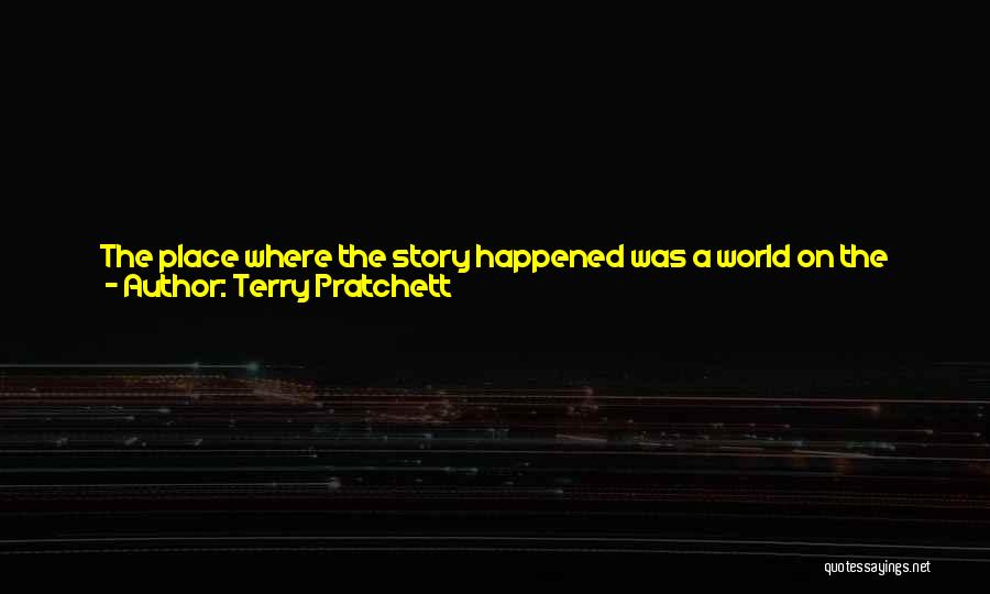 Thinking Ill Of Others Quotes By Terry Pratchett