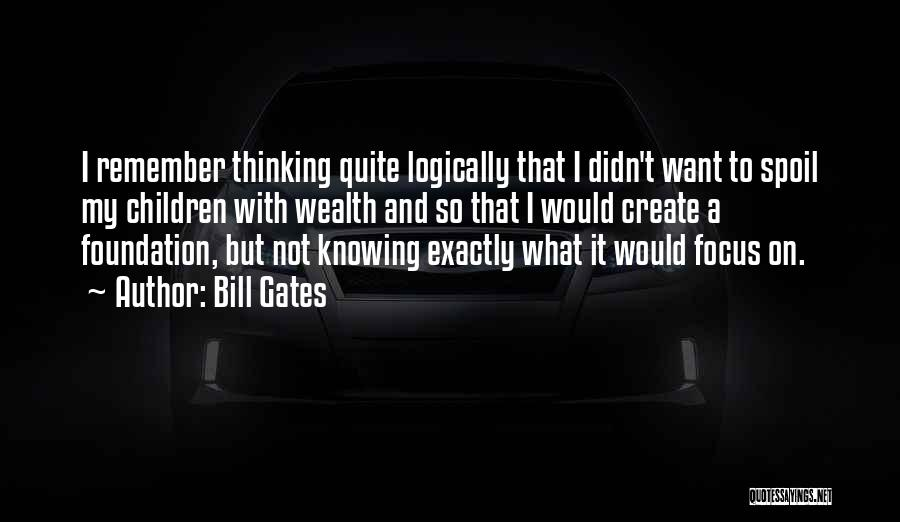 Thinking Logically Quotes By Bill Gates