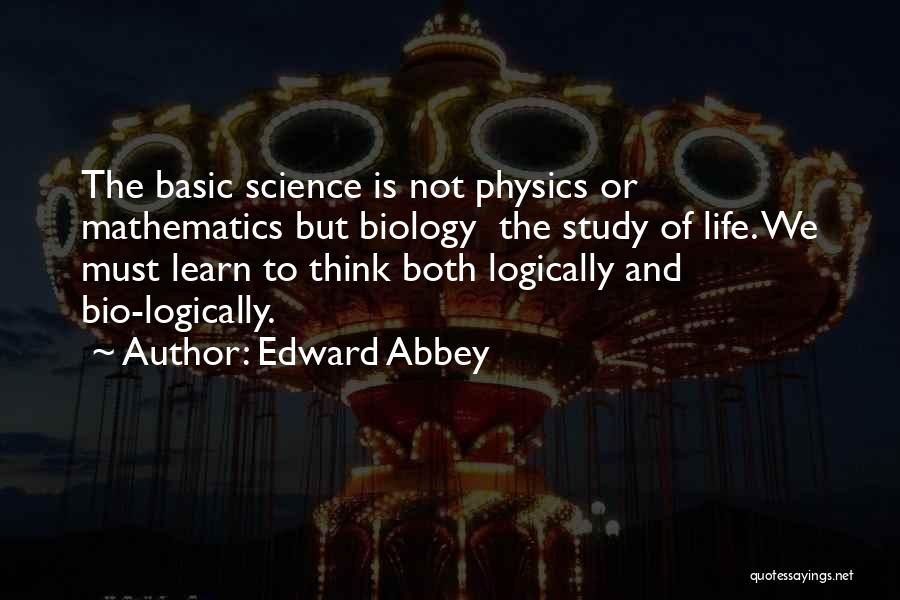 Thinking Logically Quotes By Edward Abbey