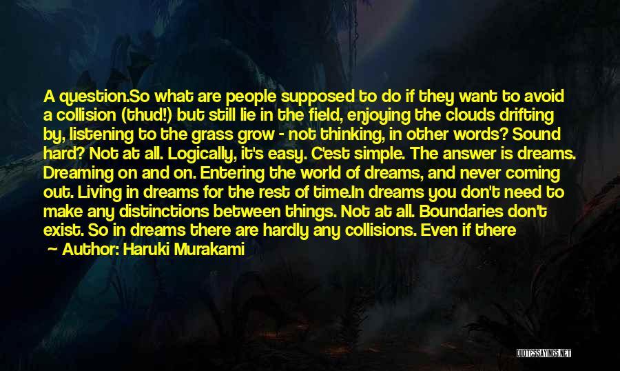 Thinking Logically Quotes By Haruki Murakami