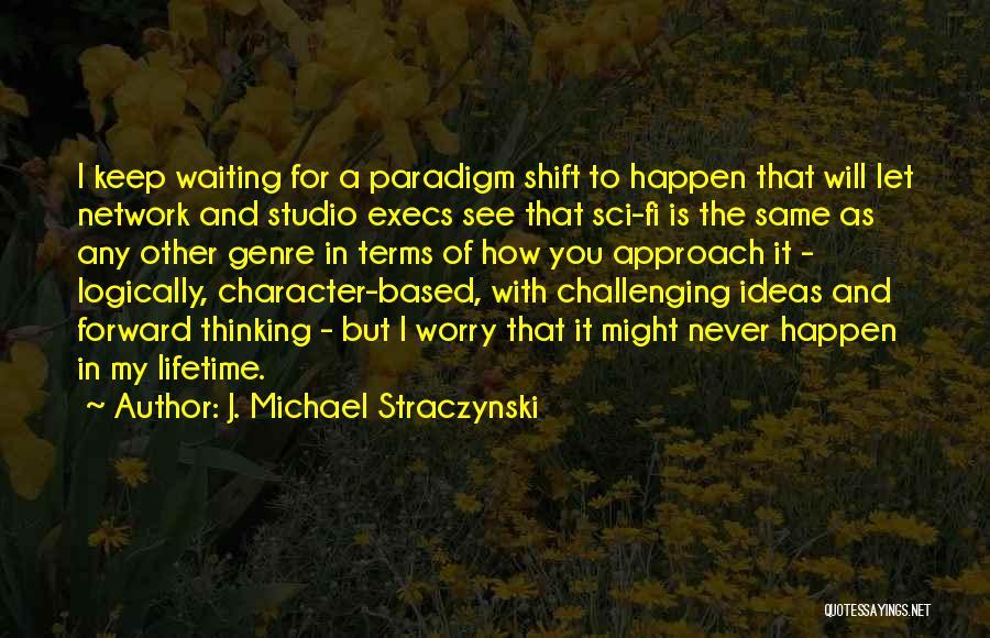 Thinking Logically Quotes By J. Michael Straczynski